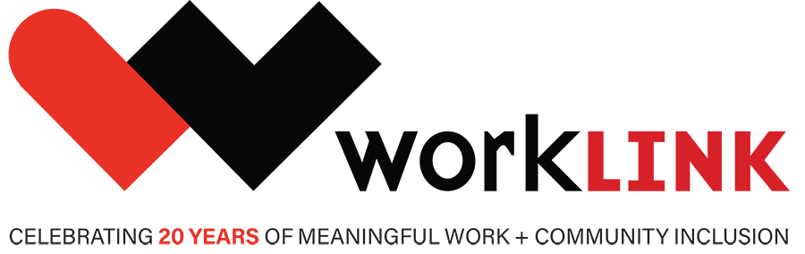 WorkLink logo and text: celebrating 20 years of meaningful work + community employment