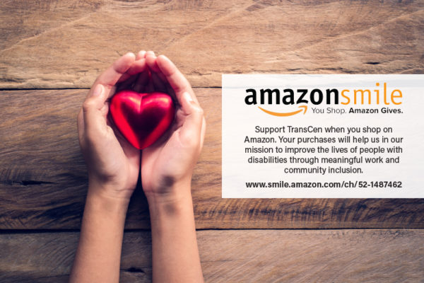 Image: hands cusped together with a heart ornament in hands. Text: Amazon Smile - You Shop. Amazon Gives. Support TransCen when you shop on Amazon. Your purchases will help us in our mission to improve the lives of people with disabilities through meaningful work and community inclusion. www.smile.amazon.com/ch/52-1487462