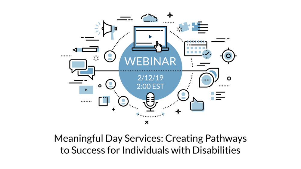 Upcoming Webinar Meaningful Day Services Creating Pathways To