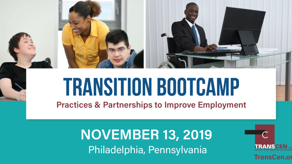 Transition Bootcamp Practices and Partnerships to Improve Employment. November 13, 2019, Philadelphia, PA