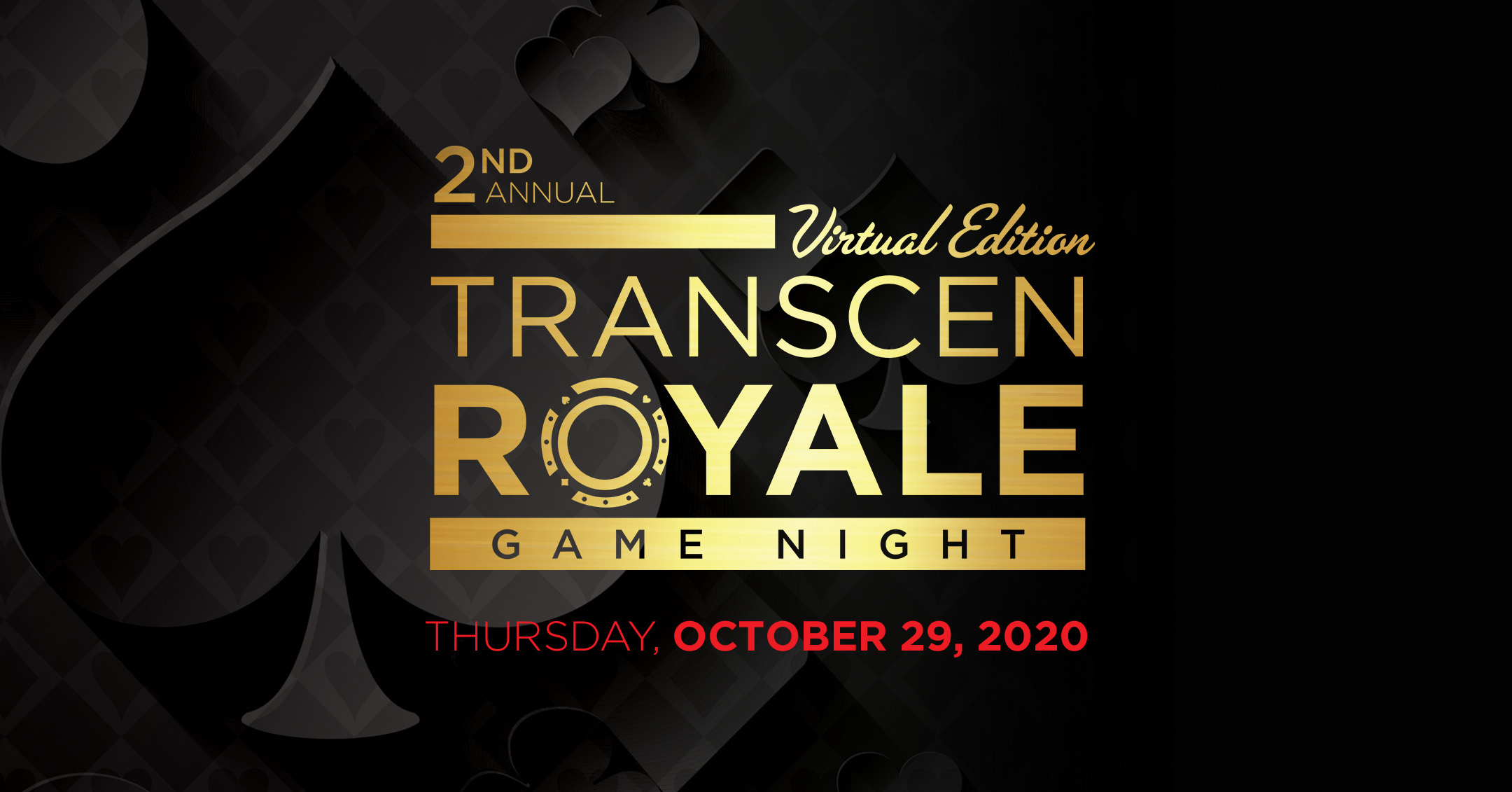 2nd Annual TransCen Royale Game Night - Virtual Edition. Thursday, October 29, 2020
