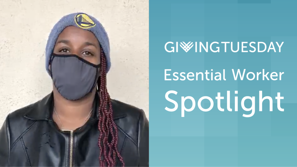 Giving Tuesday Essential Worker Spotlight