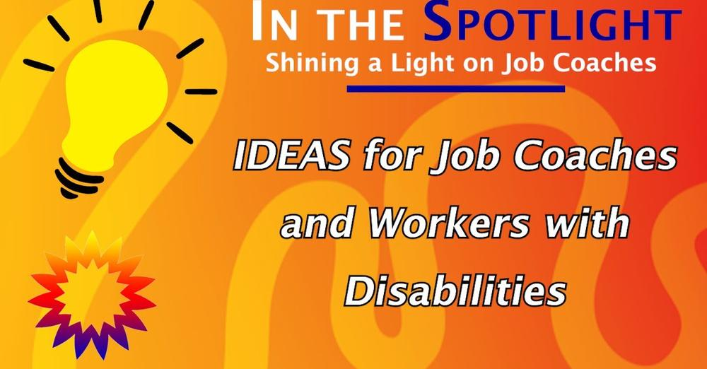 In the spotlight: ideas for job coaches and workers with disabilities